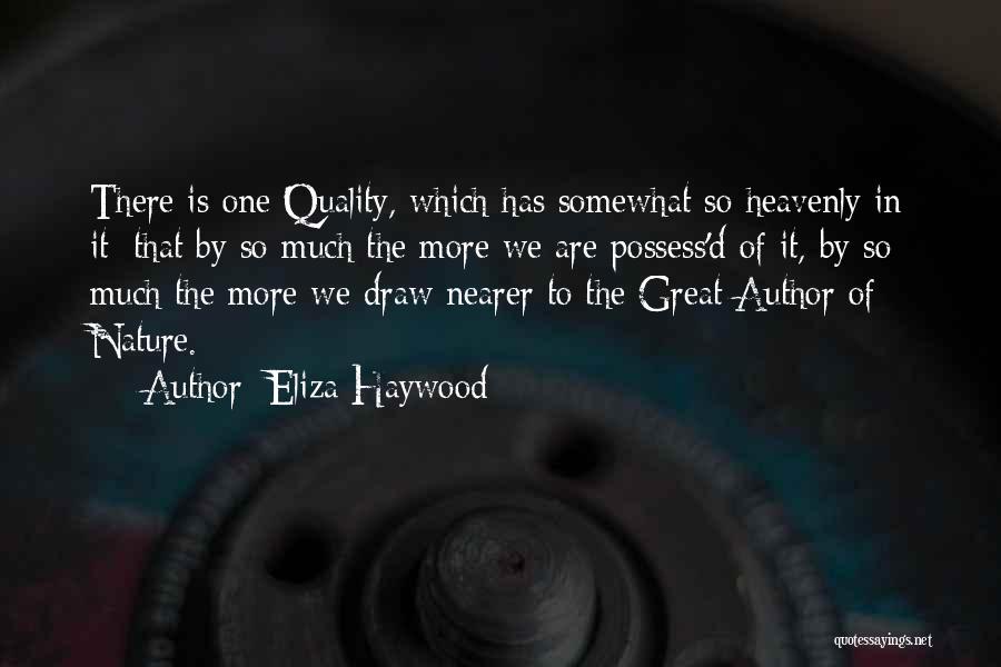 Eliza Haywood Quotes 2251400
