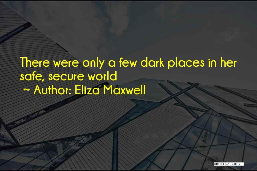 Eliza Maxwell Quotes 1062391