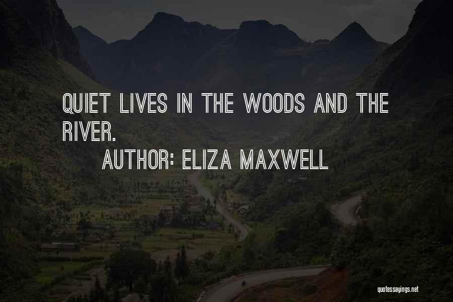 Eliza Maxwell Quotes 1119686