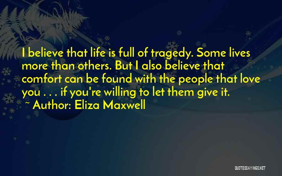 Eliza Maxwell Quotes 813563