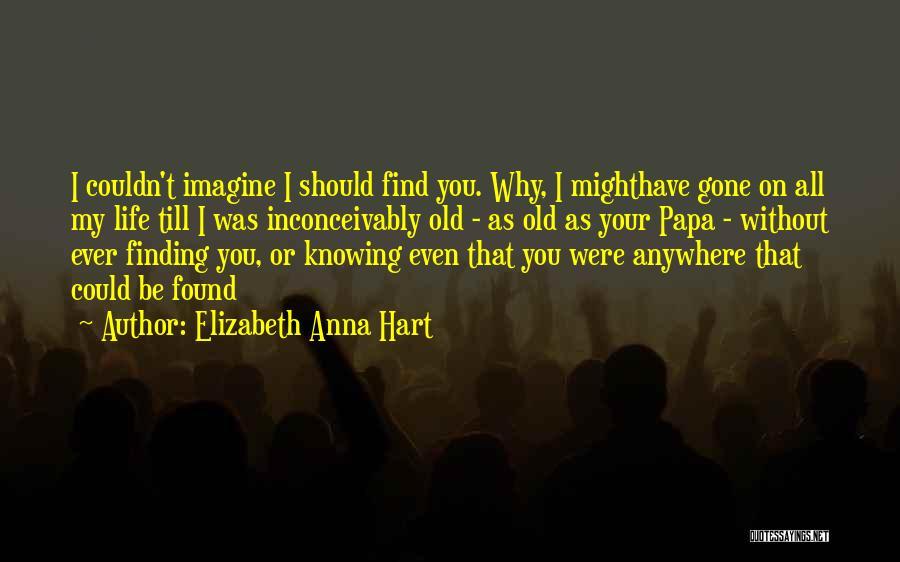 Elizabeth Anna Hart Quotes 477108