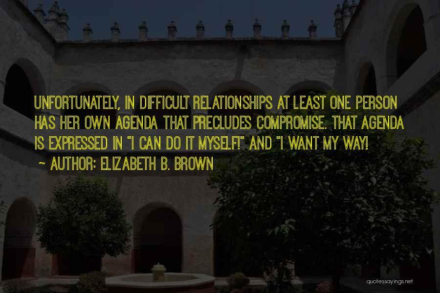 Elizabeth B. Brown Quotes 2166354
