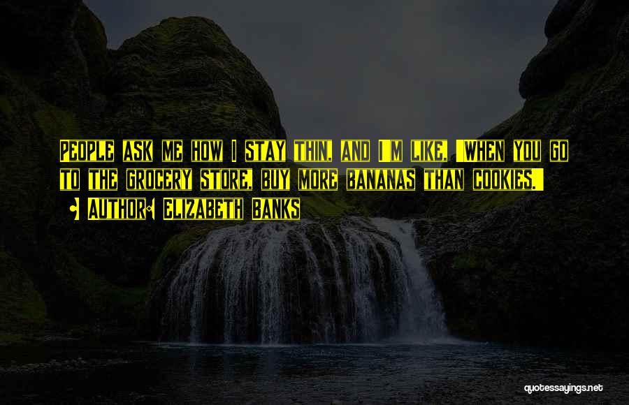 Elizabeth Banks Quotes 1085368