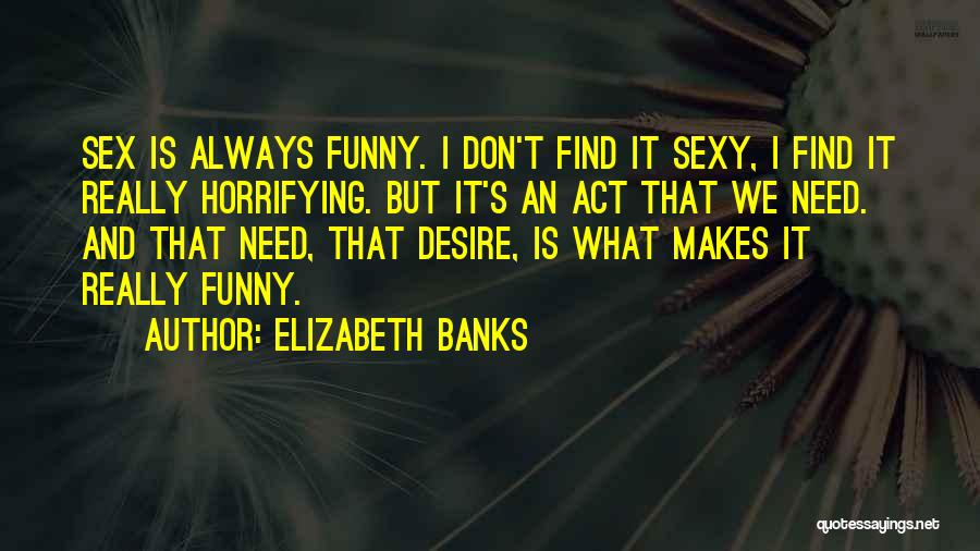 Elizabeth Banks Quotes 1095452