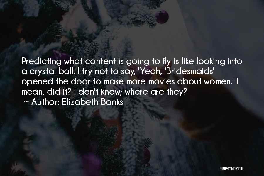 Elizabeth Banks Quotes 1129335