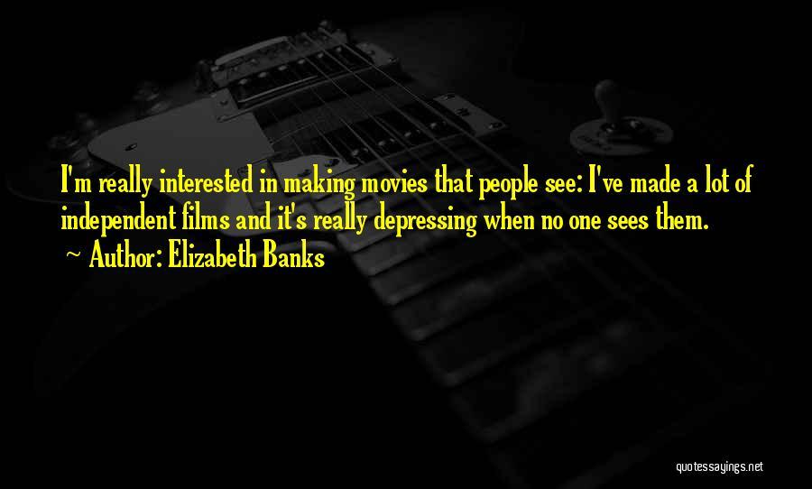 Elizabeth Banks Quotes 1181472