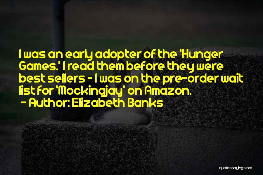 Elizabeth Banks Quotes 1212128
