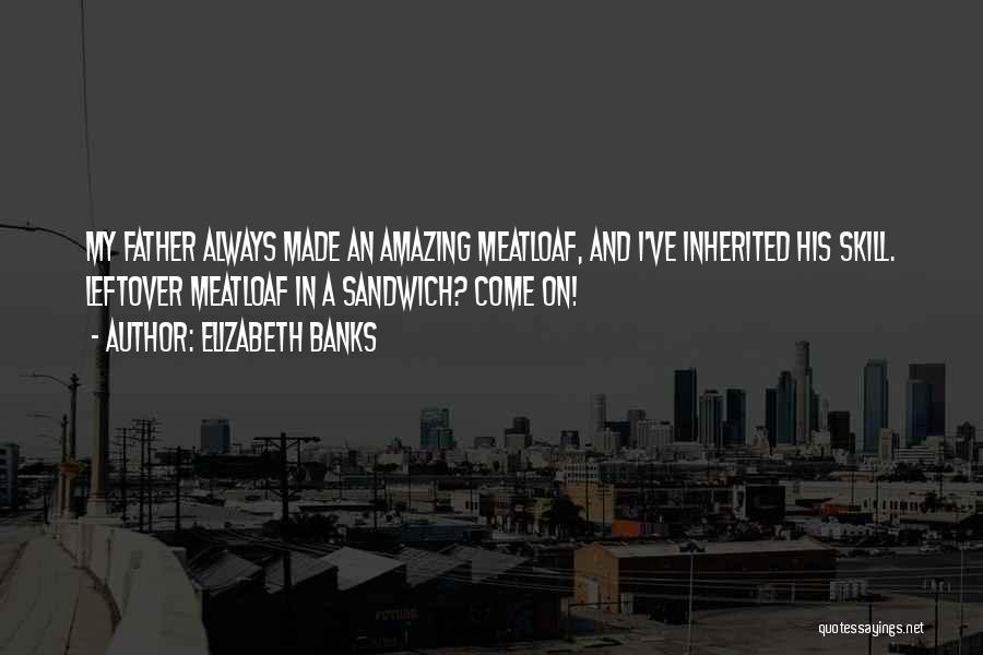 Elizabeth Banks Quotes 1348391