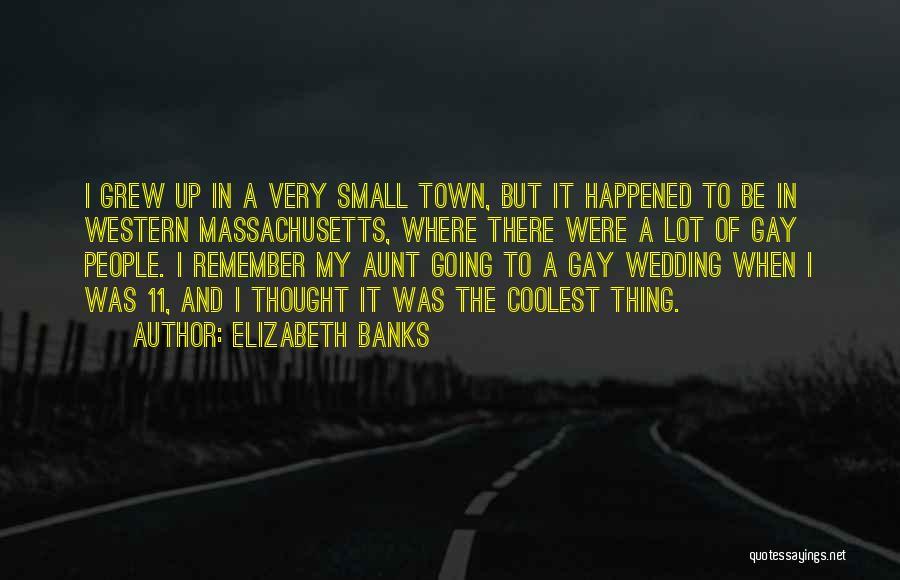 Elizabeth Banks Quotes 1348530