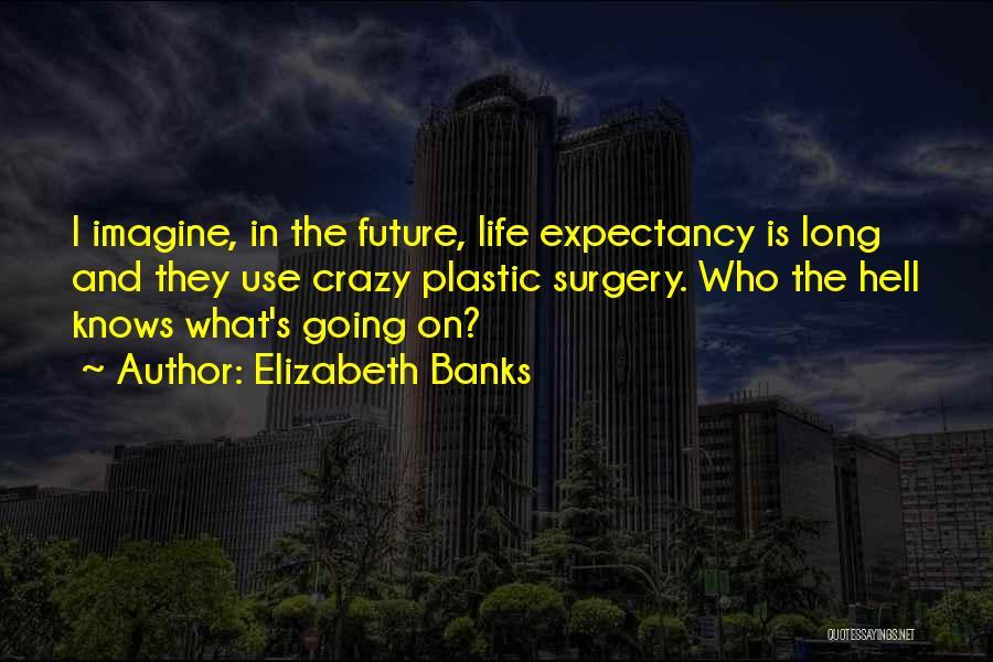 Elizabeth Banks Quotes 1360516