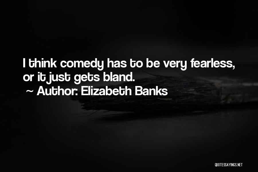 Elizabeth Banks Quotes 1373491