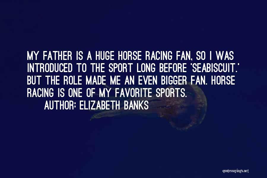 Elizabeth Banks Quotes 1406481