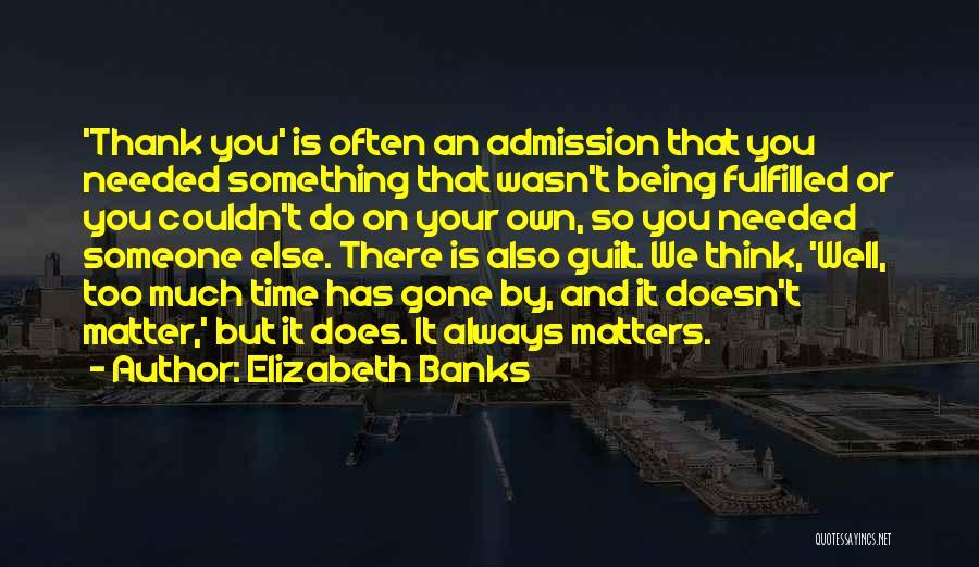 Elizabeth Banks Quotes 1456522