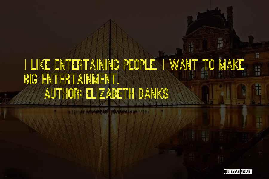 Elizabeth Banks Quotes 1466162