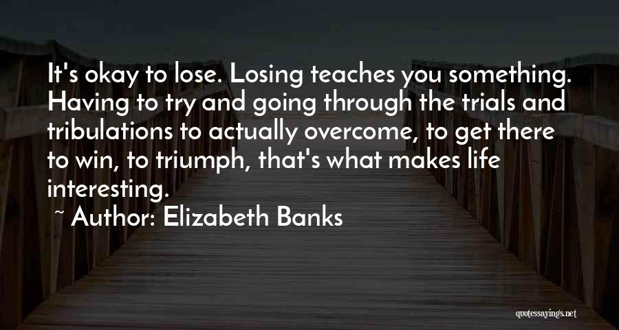 Elizabeth Banks Quotes 1505863