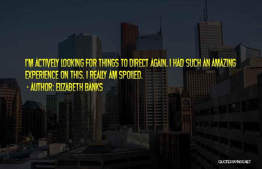 Elizabeth Banks Quotes 1663974