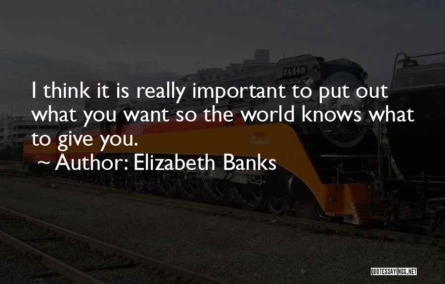 Elizabeth Banks Quotes 1686615