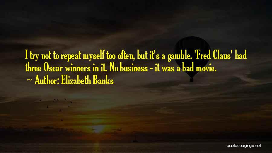 Elizabeth Banks Quotes 1719576