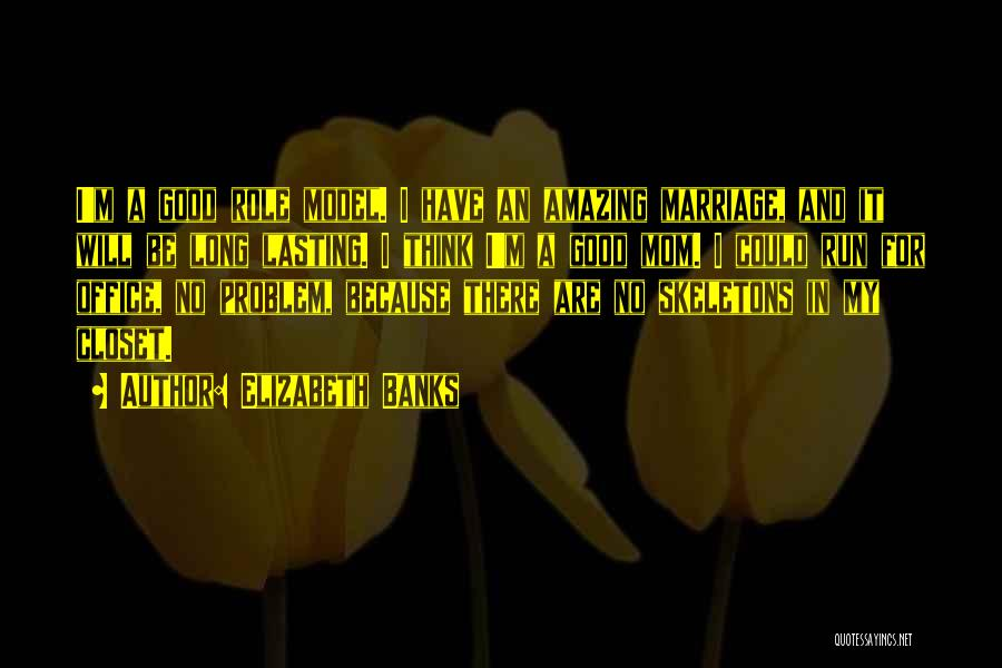 Elizabeth Banks Quotes 1730052