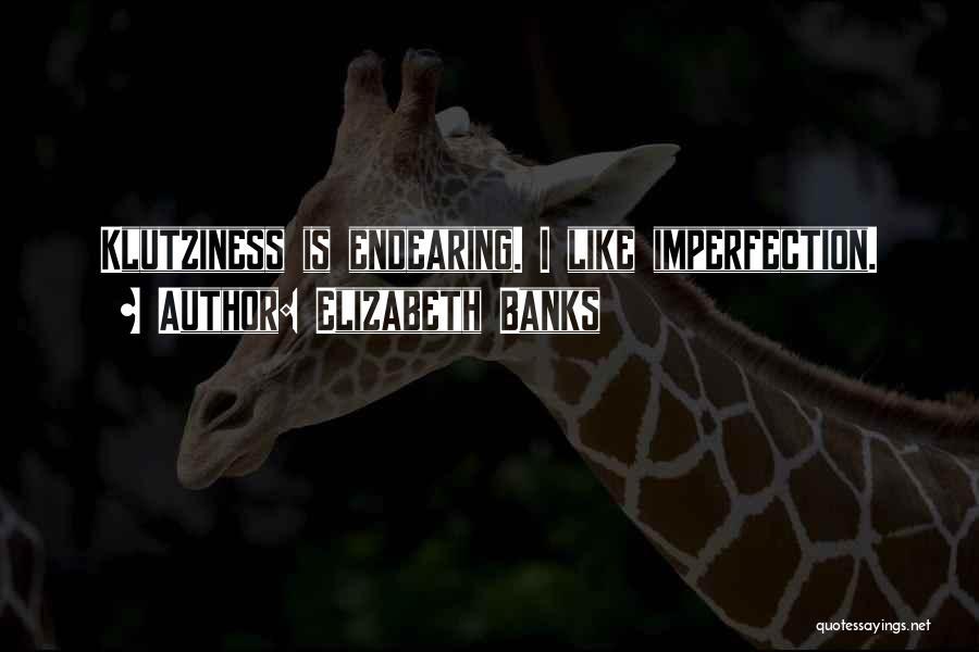 Elizabeth Banks Quotes 1747743