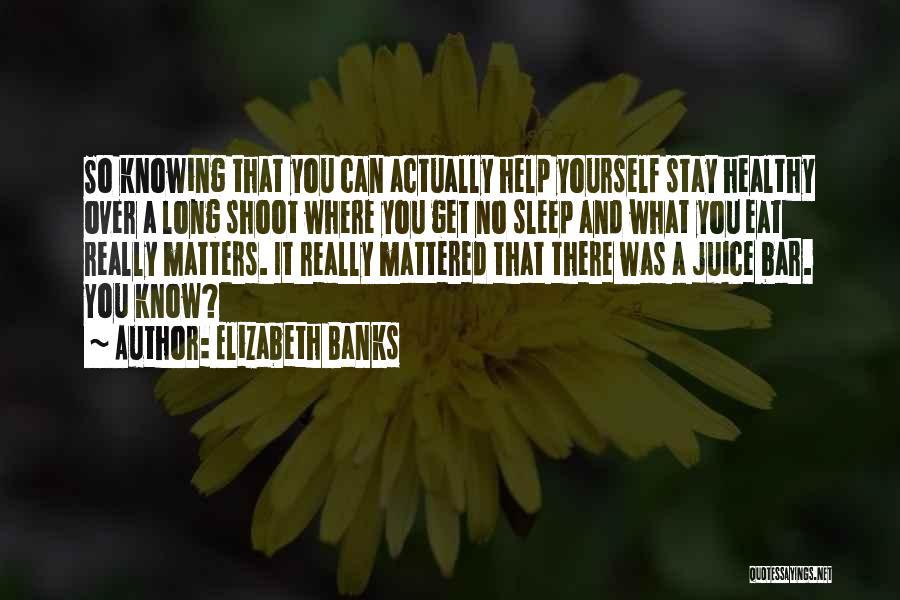 Elizabeth Banks Quotes 1752747