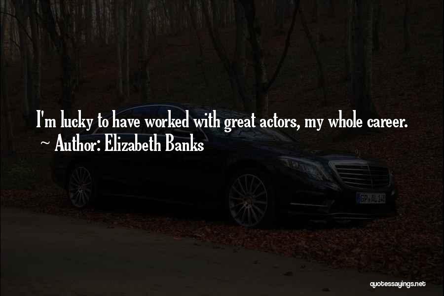 Elizabeth Banks Quotes 1779481