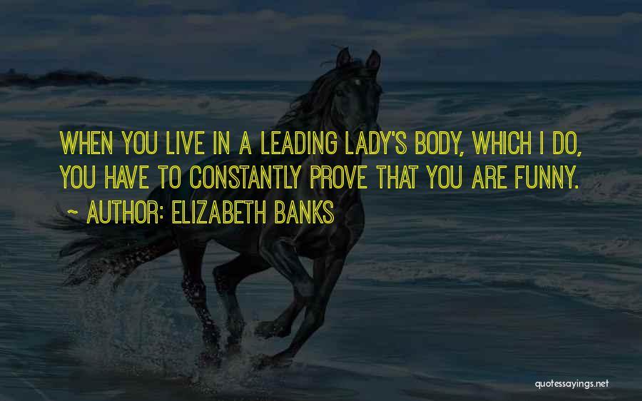 Elizabeth Banks Quotes 1843718