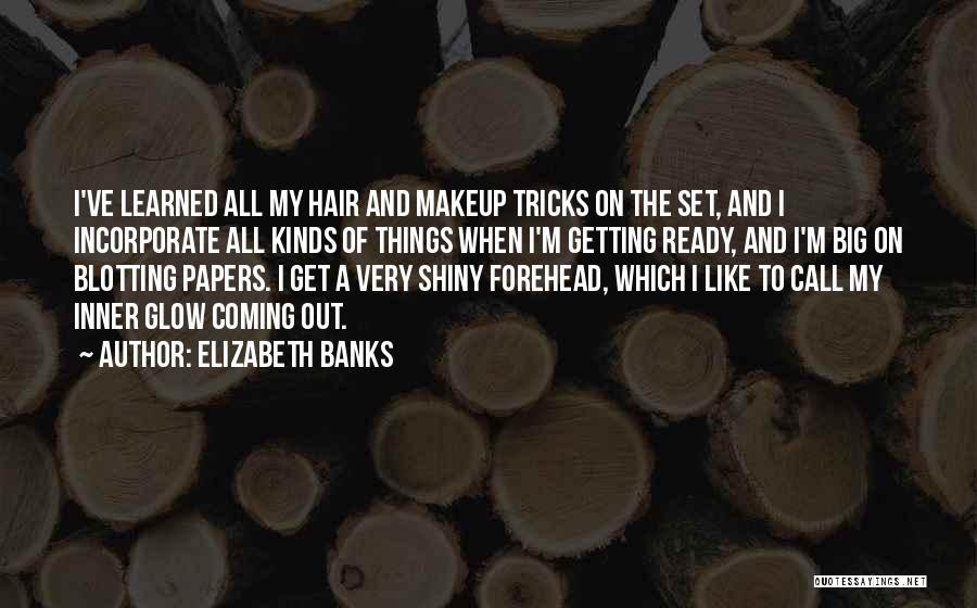 Elizabeth Banks Quotes 1849341