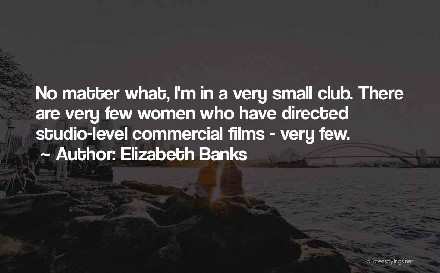 Elizabeth Banks Quotes 1859167