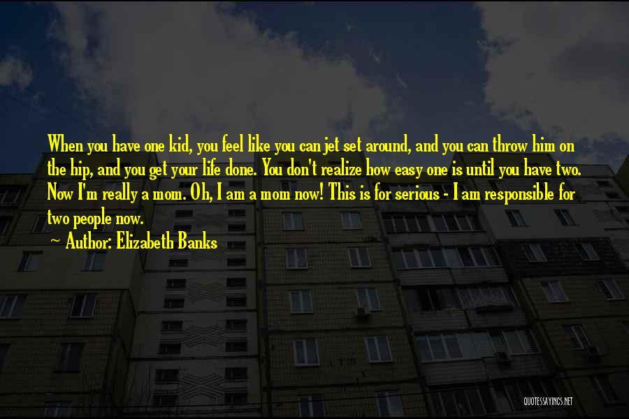 Elizabeth Banks Quotes 1872566