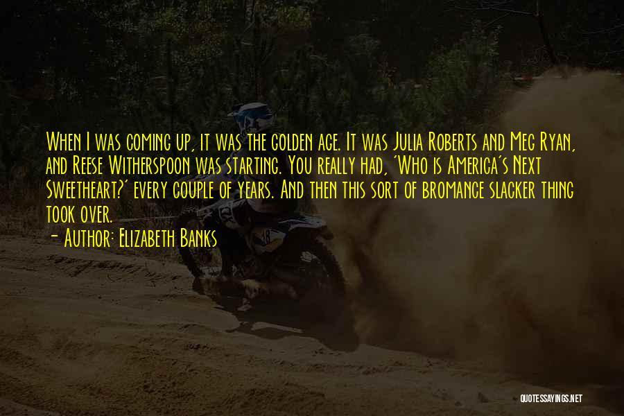 Elizabeth Banks Quotes 1876760