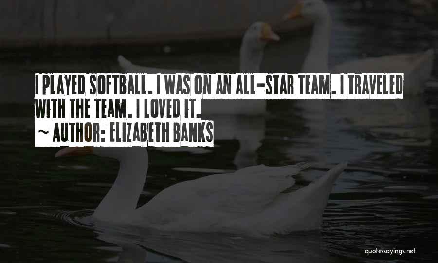 Elizabeth Banks Quotes 1986059