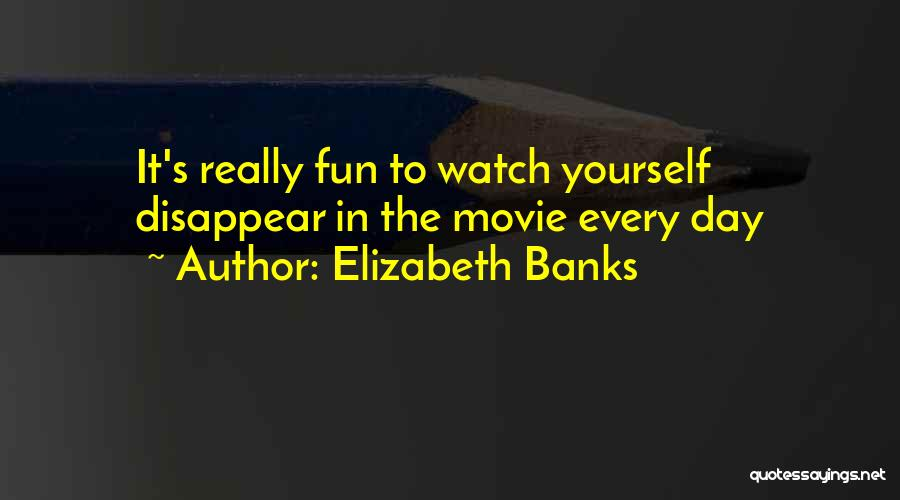 Elizabeth Banks Quotes 1999072