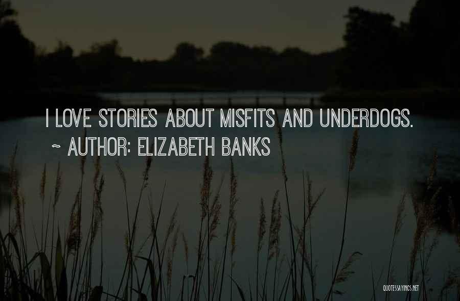 Elizabeth Banks Quotes 2088079