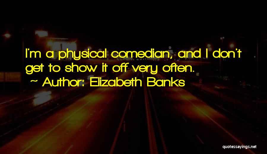 Elizabeth Banks Quotes 2096948