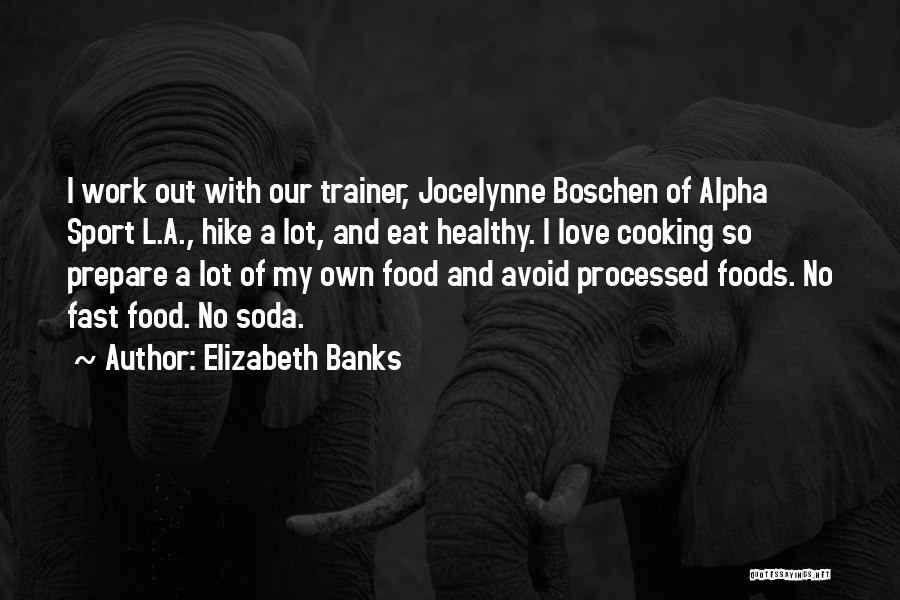 Elizabeth Banks Quotes 2120789