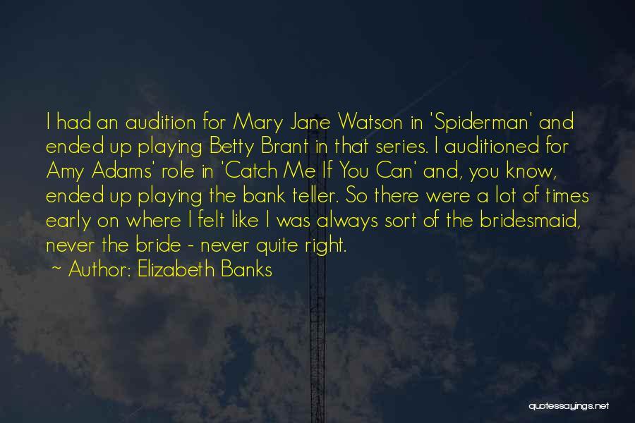 Elizabeth Banks Quotes 2133040