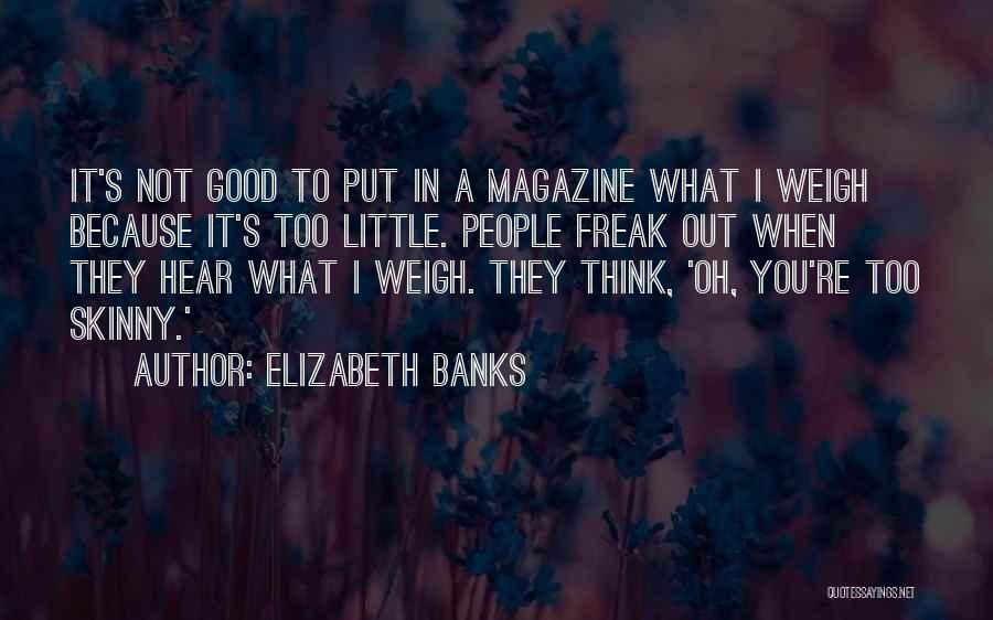 Elizabeth Banks Quotes 236149