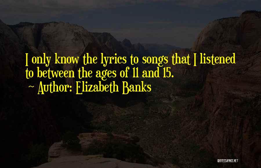 Elizabeth Banks Quotes 254182
