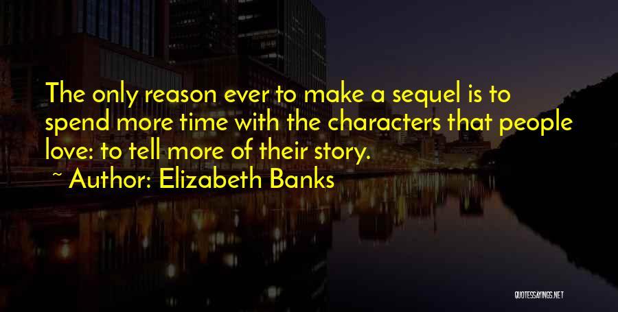 Elizabeth Banks Quotes 287546