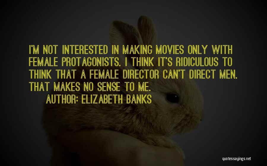 Elizabeth Banks Quotes 336800