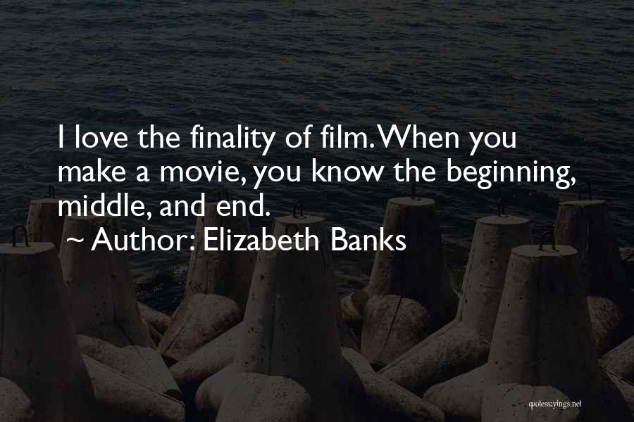 Elizabeth Banks Quotes 490035