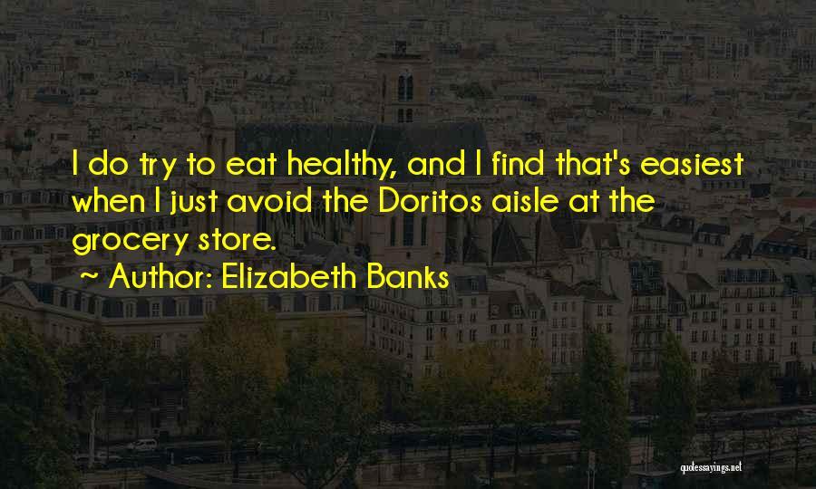 Elizabeth Banks Quotes 508888