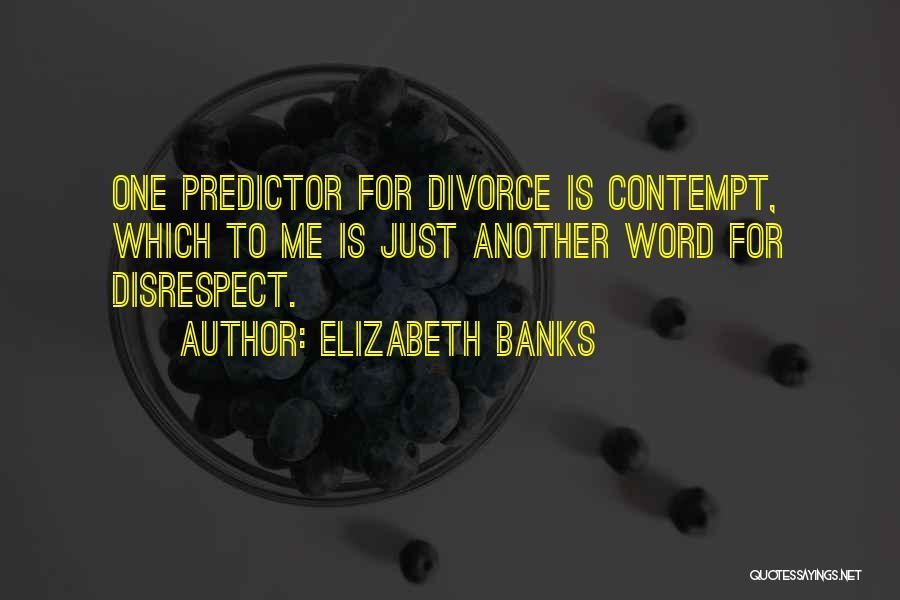 Elizabeth Banks Quotes 621158