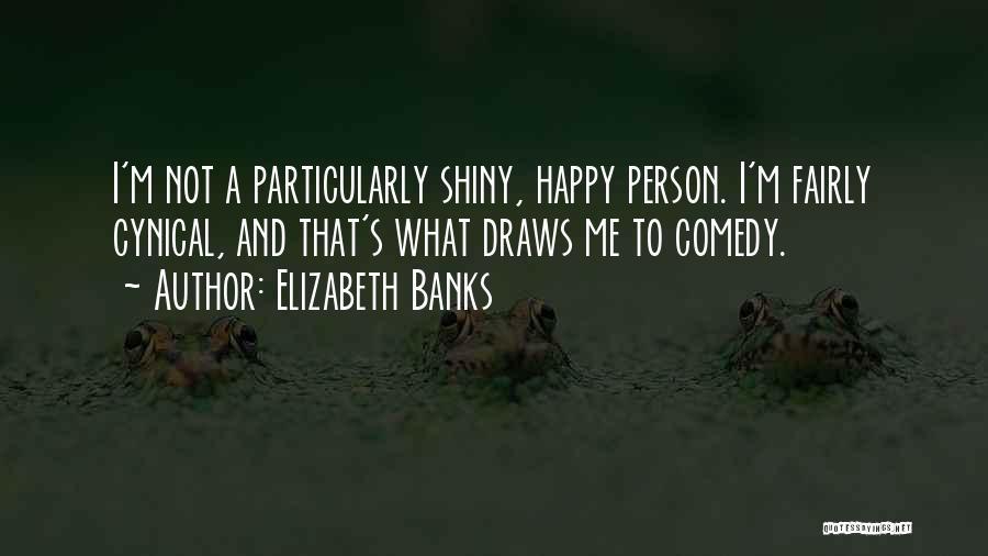 Elizabeth Banks Quotes 692041