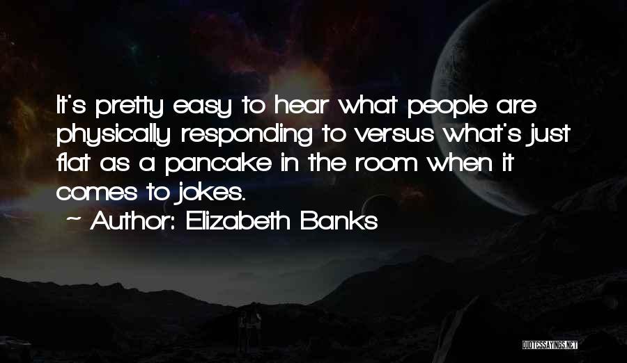 Elizabeth Banks Quotes 709457