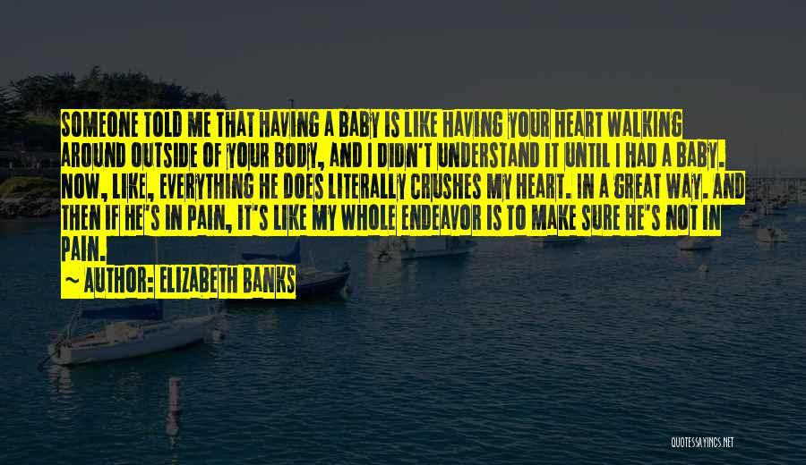 Elizabeth Banks Quotes 716842