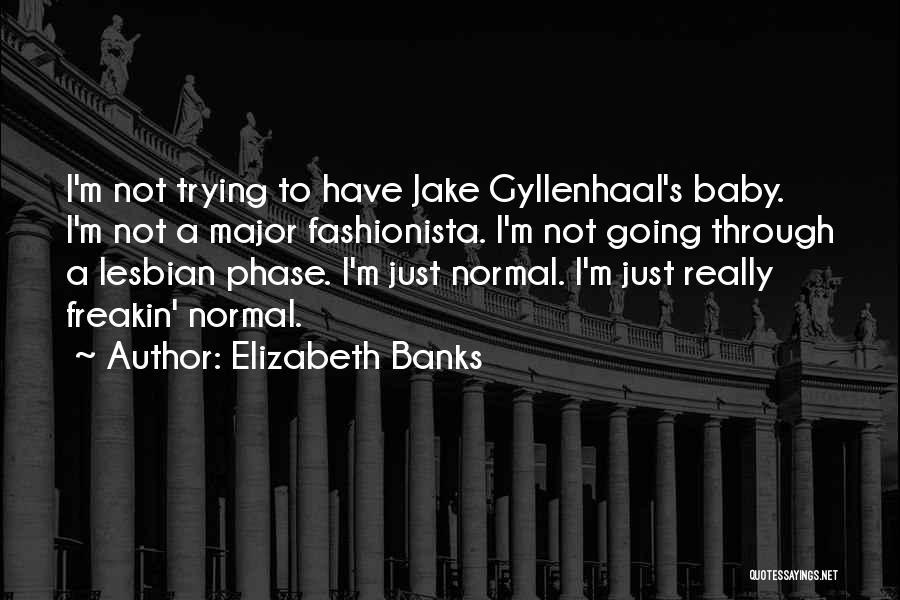 Elizabeth Banks Quotes 738835