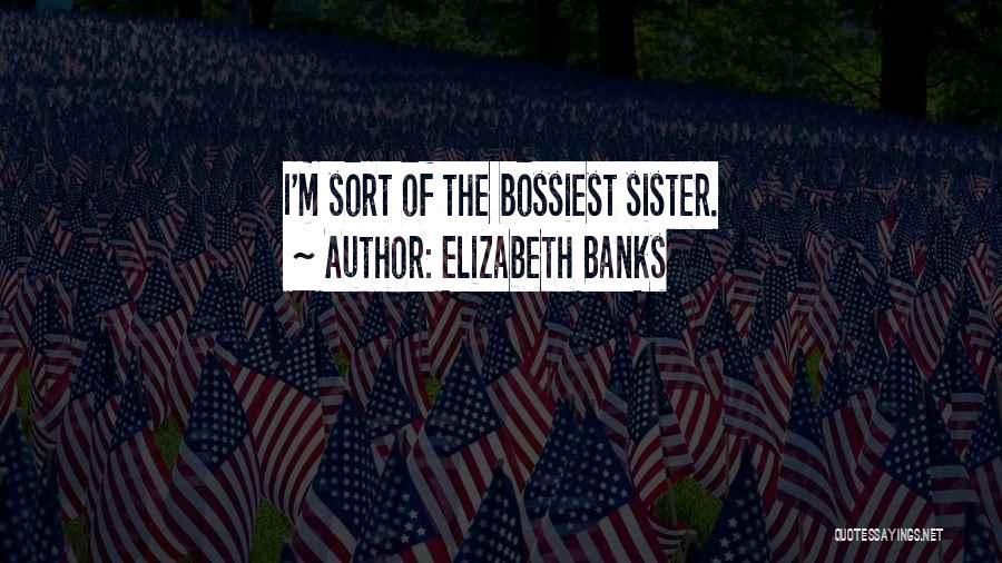 Elizabeth Banks Quotes 746095