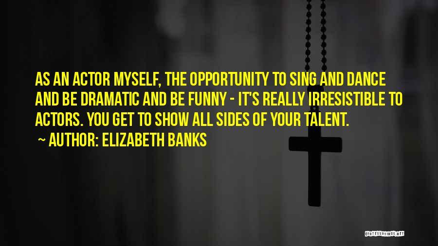 Elizabeth Banks Quotes 803664